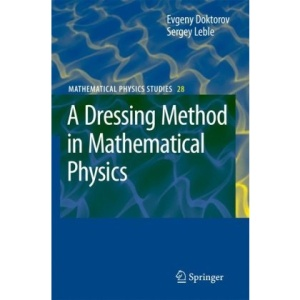 A Dressing Method in Mathematical Physics (Mathematical Physics Studies)