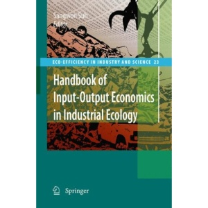 Handbook of Input-Output Economics in Industrial Ecology (Eco-Efficiency in Industry and Science)