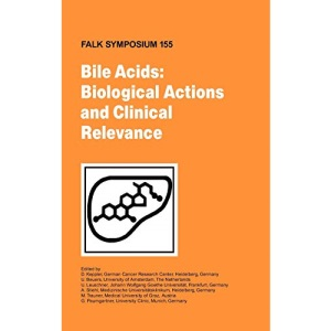 Bile Acids: Biological Actions and Clinical Relevance (Falk Symposium)