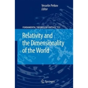 Relativity and the Dimensionality of the World (Fundamental Theories of Physics)