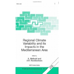 Regional Climate Variability and its Impacts in the Mediterranean Area (NATO Science Series: IV: Earth and Environmental Sciences)