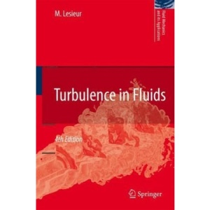 Turbulence in Fluids: Preliminary Entry 1531 (Fluid Mechanics and Its Applications)