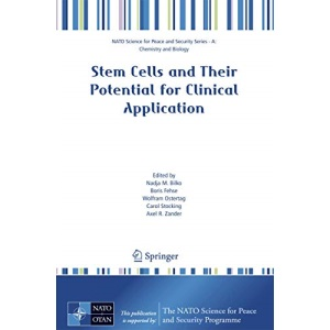 Stem Cells and Their Potential for Clinical Application (NATO Science for Peace and Security Series A: Chemistry and Biology)