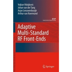 Adaptive Multi-Standard RF Front-Ends: A DECT / Bluetooth Case Study (Analog Circuits and Signal Processing)