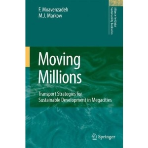 Moving Millions: Transport Strategies for Sustainable Development in Megacities (Alliance for Global Sustainability Bookseries)