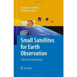 Small Satellites for Earth Observation: Selected Contributions: Selected Proceedings of the 6th International Symposium of the International Academy of Astronautics