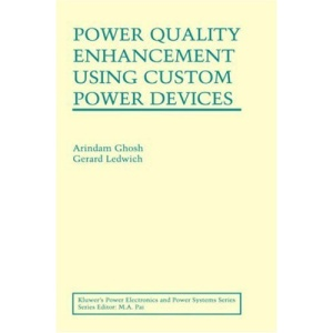 Power Quality Enhancement Using Custom Power Devices (Power Electronics and Power Systems)