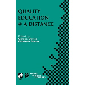 Quality Education @ a Distance: IFIP TC3 / WG3.6 Working Conference on Quality Education @ a Distance February 3-6, 2003, Geelong, Australia: 131 ... in Information and Communication Technology)