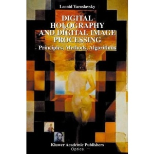 Digital Holography and Digital Image Processing:: Principles, Methods, Algorithms