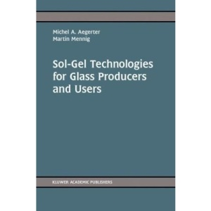 Sol-Gel Technologies for Glass Producers and Users