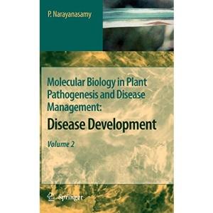 Molecular Biology in Plant Pathogenesis and Disease Management:: Disease Development, Volume 2: Disease Development v. 2 (Vol 2)