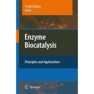 Enzyme Biocatalysis: Principles and Applications