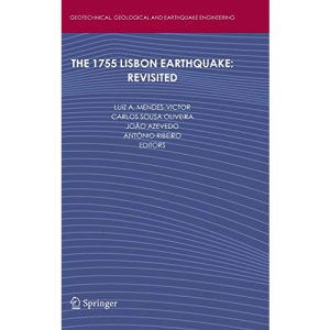 The 1755 Lisbon Earthquake: Revisited: Geotechnical, Geological and Earthquake Engineering
