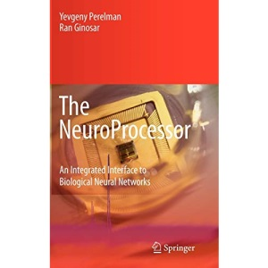 The NeuroProcessor: An Integrated Interface to Biological Neural Networks