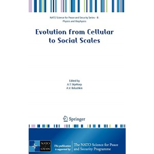 Evolution from Cellular to Social Scales (NATO Science for Peace and Security Series B: Physics and Biophysics)