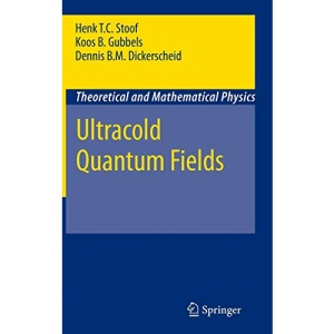 Ultracold Quantum Fields (Theoretical and Mathematical Physics)