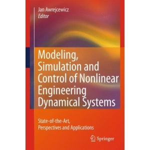 Modeling, Simulation and Control of Nonlinear Engineering Dynamical Systems: State-of-the-Art, Perspectives and Applications