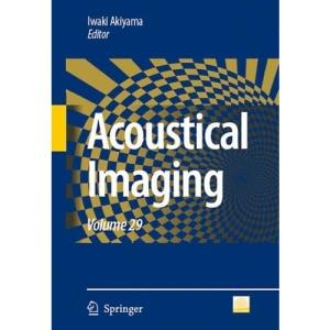 Acoustical Imaging: Volume 29