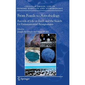 From Fossils to Astrobiology (Cellular Origin, Life in Extreme Habitats and Astrobiology): Records of Life on Earth and the Search for Extraterrestrial Biosignatures: 12
