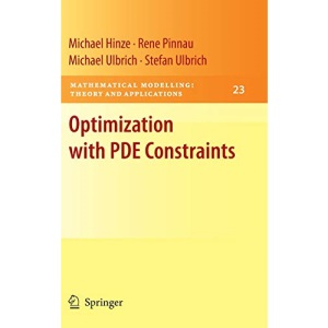 Optimization with PDE Constraints: 23 (Mathematical Modelling: Theory and Applications)