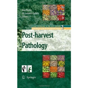 Post-harvest Pathology (Plant Pathology in the 21st Century)