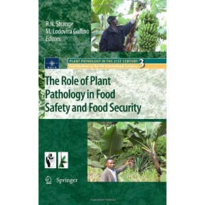 The Role of Plant Pathology in Food Safety and Food Security (Plant Pathology in the 21st Century)