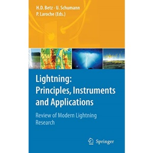 Lightning: Principles, Instruments and Applications : Review of Modern Lightning Research