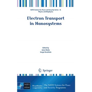 Electron Transport in Nanosystems (NATO Science for Peace and Security Series B: Physics and Biophysics)