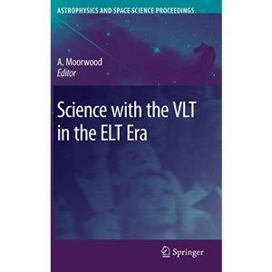 Science with the VLT in the ELT Era (Astrophysics and Space Science Proceedings)