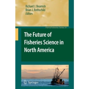 The Future of Fisheries Science in North America: Fish & Fisheries Series