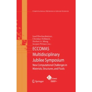 ECCOMAS Multidisciplinary Jubilee Symposium: New Computational Challenges in Materials, Structures, and Fluids (Computational Methods in Applied Sciences)