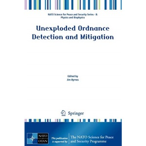 Unexploded Ordnance Detection and Mitigation (NATO Science for Peace and Security Series B: Physics and Biophysics)