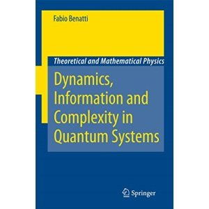 Dynamics, Information and Complexity in Quantum Systems (Theoretical and Mathematical Physics)