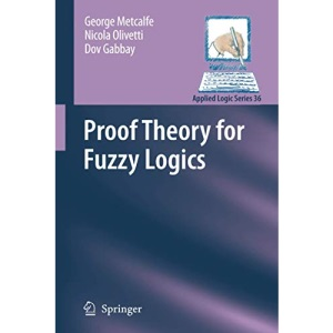 Proof Theory for Fuzzy Logics (Applied Logic Series)