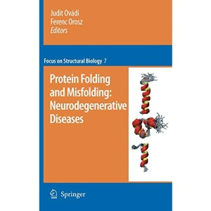 Protein folding and misfolding: neurodegenerative diseases (Focus on Structural Biology)