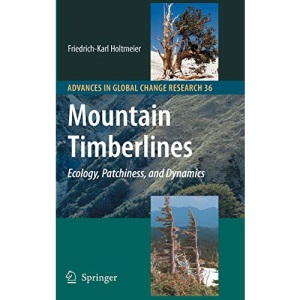 Mountain Timberlines (Advances in Global Change Research): Ecology, Patchiness, and Dynamics: 36