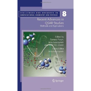 Recent Advances in QSAR Studies: Methods and Applications (Challenges and Advances in Computational Chemistry and Physics)