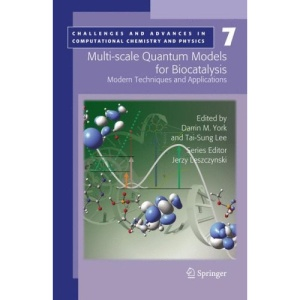 Multi-scale Quantum Models for Biocatalysis: Modern Techniques and Applications (Challenges and Advances in Computational Chemistry and Physics)