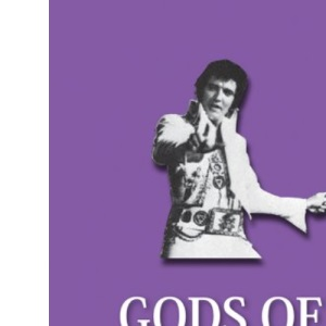 Gods of Rock: The Rockers, the Rollers, the Acoustic Pioneers, the Glam, the Punk, the Sweat and the Tears (The 21st Century Guides Series)