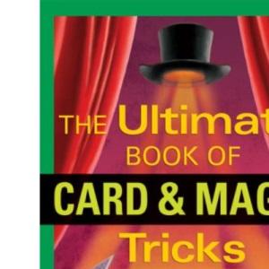 Ultimate Book of Card and Magic Tricks