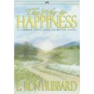 The Way to Happiness: A Common Sense Guide to Better Living [With Paperback Book]