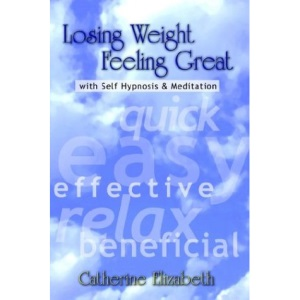 Losing Weight Feeling Great with Self Hypnosis