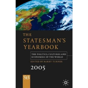 Statesman's Yearbook 2005: The Politics, Cultures and Economies of the World