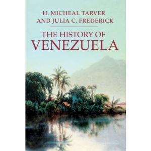 The History of Venezuela (Palgrave Essential Histories)