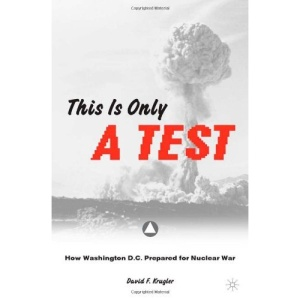 This is Only a Test: How Washington D.C. Prepared for Nuclear War