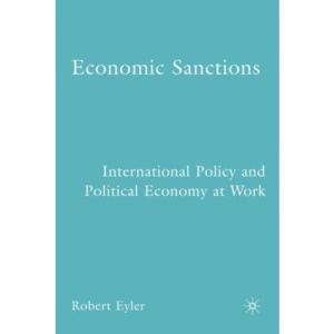 Economic Sanctions: International Policy and Political Economy at Work