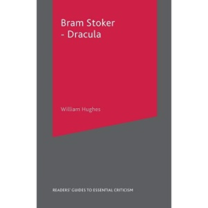 Bram Stoker - Dracula (Readers' Guides to Essential Criticism)