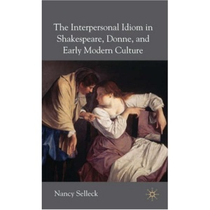The Interpersonal Idiom in Shakespeare, Donne, and Early Modern Culture
