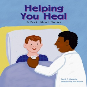 Helping You Heal: A Book about Nurses (Community Workers (Cavendish Square))