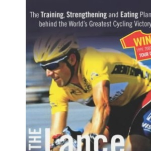 The Lance Armstrong Performance Program (Rodale): The training, strengthening and eating plan behind the world's greatest cycling victory